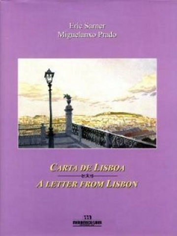 This book, made in collaboration with the writer Eric Sarner, has so far been only edited in French (original edition: Une lettre trouvée à Lisbonne) and in bilingual editions Portuguese - French / Spanish - English under the titles Carta de Lisboa and A letter from Lisbon. Any of them is nowadays very difficult to be found.